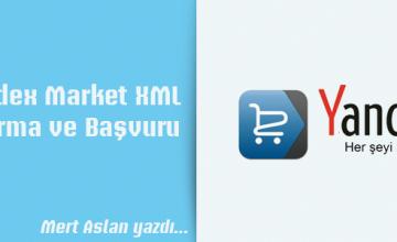 Yandex Market XML Oluşturma ve Başvuru