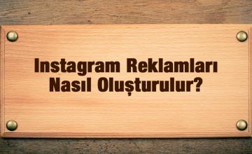 Instagram Reklamı Nasıl Oluşturulur